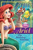 Ariel: The Birthday Surprise (Disney Princess Early Chapter Books)