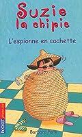 Suzy la Chipie, tome 4 : L'Espionne en cachette