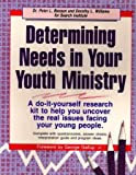Determining Needs in Your Youth Ministry (0931529565) by Peter L. Benson