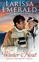 Winter Heat: Chalet Romance Series