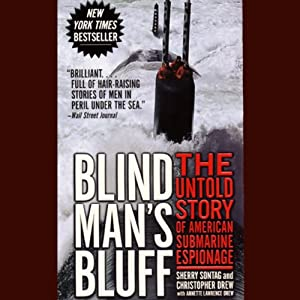 Blind Man's Bluff: The Untold Story of American Submarine Espionage | [Sherry Sontag, Christopher Drew]