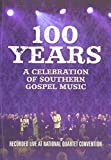 100 Years: Celebration Southern Gospel
