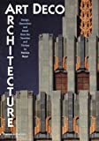 Art Deco Architecture: Design, Decoration, and Detail from the Twenties and Thirties (0500281491) by Bayer, Patricia