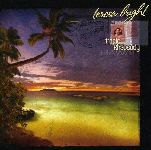 Tropic Rhapsody - Teresa Bright