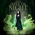 The Dark of Night | Jason LaVelle