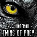 Twins of Prey: Twins of Prey, Book 1 Audiobook by W.C. Hoffman Narrated by Daniel Rose