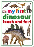 My First Dinosaur Touch and Feel (My First Touch & Feel)