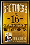 Greatness: The 16 Characteristics of True Champions