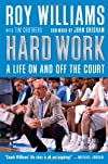 Hard Work: My Life On and Off the Court
