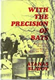 img - for With the Precision of Bats book / textbook / text book