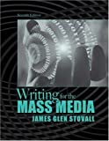 img - for Writing for the Mass Media By James Glen Stovall (7th, Seventh Edition) book / textbook / text book