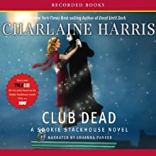 Club Dead: Sookie Stackhouse Southern Vampire Mystery #3 (       UNABRIDGED) by Charlaine Harris Narrated by Johanna Parker