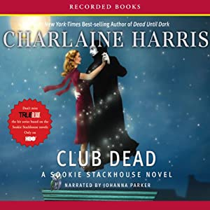 Club Dead: Sookie Stackhouse Southern Vampire Mystery #3 | [Charlaine Harris]