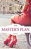The Master's Plan, A Novel
