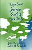 img - for Edgar Snow's Journey South of the Clouds book / textbook / text book