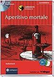 Aperitivo Mortale. Compact Lernkrimi. Lernziel Italienisch Grundwortschatz - Niveau B1. Hörbuch mit Übungen und Glossar