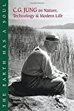 img - for The Earth Has a Soul: C.G. Jung on Nature, Technology & Modern Life book / textbook / text book