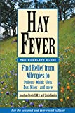 img - for Hay Fever: The Complete Guide: Find Relief from Allergies to Pollens, Molds, Pets, Dust Mites, and more book / textbook / text book