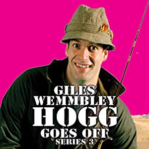 Giles Wemmbley Hogg Goes Off, Series 3, Part 1 Radio/TV Program