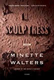 The Sculptress: A Novel (0312427549) by Walters, Minette