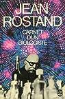 Carnet d'un biologiste par Rostand
