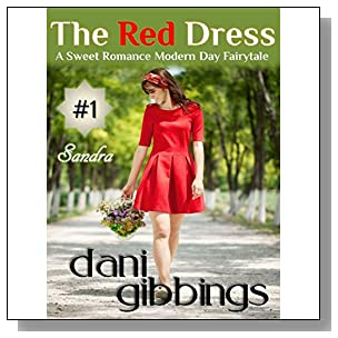 The Red Dress - Part 1:  A Sweet Romance Modern Day Fairytale Short Story