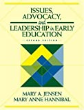 img - for Issues, Advocacy, and Leadership in Early Education (2nd Edition) by Jensen, Mary A., Hannibal, Mary Anne (November 7, 1999) Paperback 2 book / textbook / text book