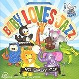 echange, troc Baby Loves Jazz - Go Baby Go !