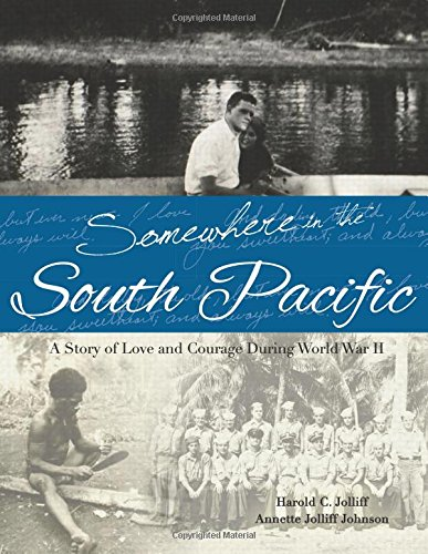 Somewhere in the South Pacific: A Story of Love and Courage During World War II (World War Ii Love Stories compare prices)