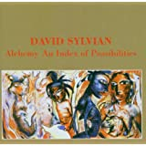 Alchemy - An Index of Possibilitiesvon &#34;David Sylvian&#34;