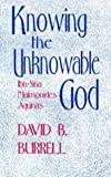 Knowing The Unknowable God: Theology (0268012261) by Burrell, David B.