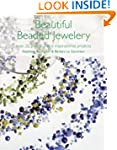 Beautiful Beaded Jewellery: Over 35 P...