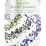 Beautiful Beaded Jewellery: Over 35 Practical and Inspirational Projectsby Stephanie Bourgeois
