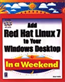 img - for Add Red Hat Linux to Your Windows Desktop in a Weekend (With CD-ROM) (In a Weekend (Premier Press)) book / textbook / text book