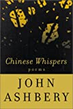 Chinese Whispers: Poems (0374122571) by John Ashbery