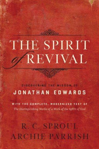 The Spirit of Revival (With the Complete, Modernized Text of The Distinguishing Marks of a Work of the Spirit of God): D
