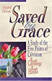 img - for Saved by Grace: A Study of the Five Points of Calvinism, Second Edition book / textbook / text book