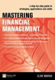 img - for Mastering Financial Management: A step-by-step guide to strategies, applications and skills (Financial Times Series) book / textbook / text book