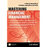 Mastering Financial Management: A Step-by-Step Guide to Corporate Financial Management (Financial Times Series)by Mr Clive Marsh