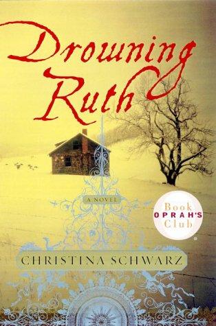 Drowning Ruth, CHRISTINA SCHWARZ