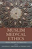 Muslim Medical Ethics: From Theory to Practice (Studies in Comparative Religion)