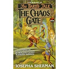 The Chaos Gate (The Bard's Tale, Book 4) by Josepha Sherman and Larry Elmore