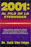 2001: Al Filo De La Eternidad (0881134422) by Van Impe, Jack