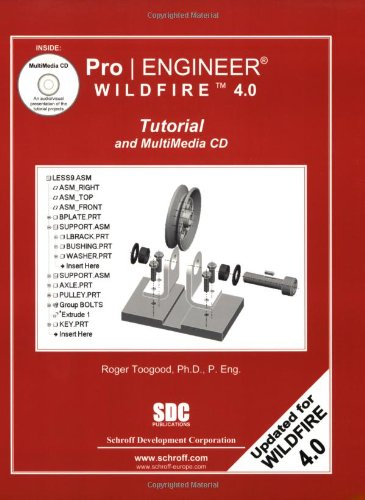 Pro/ENGINEER Tutorial Wildfire 4.0 and MultiMedia CD