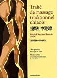 Trait de massage traditionnel chinois : Thrapeutique, massage des tissus, manipulations articulaires, vertbrales et viscrales