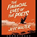 The Financial Lives of the Poets (       UNABRIDGED) by Jess Walter Narrated by Jess Walter