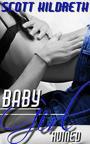 BABY GIRL: Ruined (Erik Ead Trilogy Book 1)