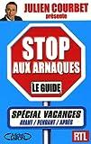 echange, troc Julien Courbet, Bernard Sabbah - Stop aux arnaques : le guide spécial vacances