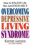 img - for Overcoming Depressive Living Syndrome: How to Enjoy Life, Not Just Endure It book / textbook / text book