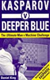 Daniel King Kasparov v. Deeper Blue: The Ultimate Man v. Machine Challenge